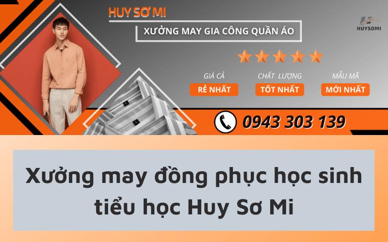 Lý do nên chọn xưởng may đồng phục học sinh tiểu học Huy Sơ Mi